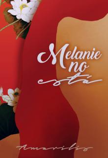 """Libro. """"Melanie no Está (primera parte)"""" Leer online"""