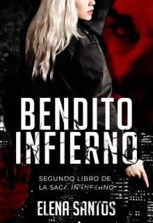 "Libro. ""Bendito Infierno  (in inferno #2)"" Leer online"