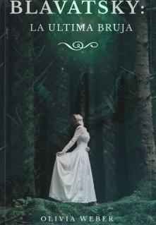 "Libro. ""Blavatsky: La ultima bruja"" Leer online"