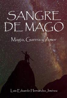 """Libro. """"Sangre de mago: Magia, guerra y amor."""" Leer online"""