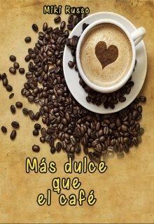 """Libro. """"Más dulce que el café"""" Leer online"""