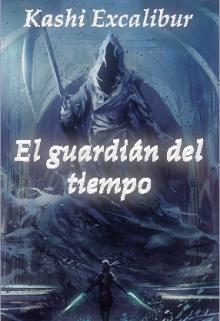 """Libro. """"El guardián del tiempo"""" Leer online"""