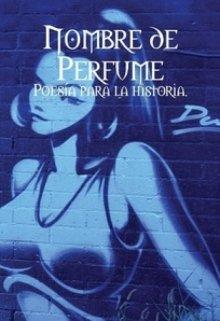 """Libro. """"Nombre de Perfume: Poesía para la historia"""" Leer online"""