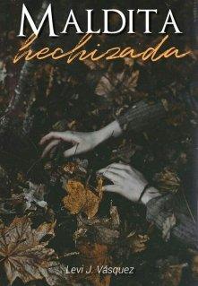 "Libro. ""Maldita Hechizada"" Leer online"