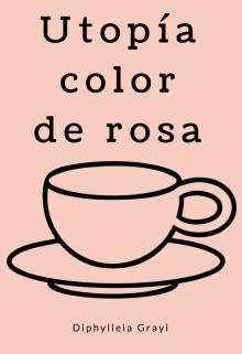 """Libro. """"Utopía color de rosa """" Leer online"""