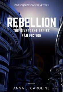 "Libro. ""Rebellion (divergent Fan Fic)"" Leer online"