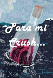 "Libro. ""Para mi Crush "" Leer online"