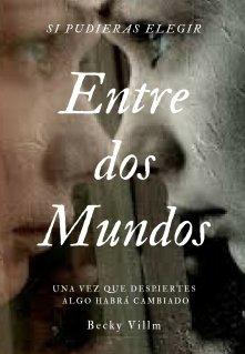 """Libro. """"""""Entre Dos Mundos"""""""" Leer online"""