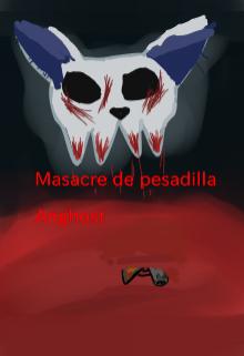 """Libro. """"Masacre de pesadilla """" Leer online"""
