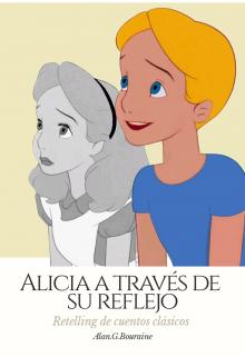"""Libro. """"Alicia a través de su reflejo - Retelling"""" Leer online"""