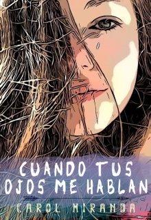 """Libro. """"Cuando tus ojos me hablan ©"""" Leer online"""