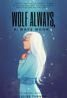 "Libro. ""Wolf Always, Always Moon."" Leer online"