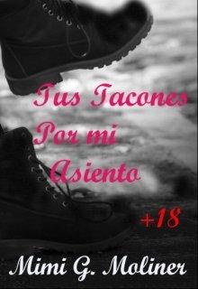 """Libro. """"Tus Tacones por mi Asiento+18 (saga M.O.T.P # 6)"""" Leer online"""