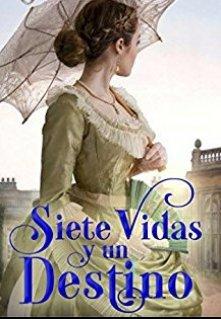 """Libro. """"Siete Vidas Y Un Destino Romance HistÓrico Y Paranormal"""" Leer online"""