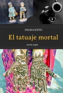 """Libro. """"El Tatuaje Mortal"""" Leer online"""