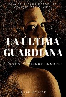 """Libro. """"La Última Guardiana. """" Leer online"""