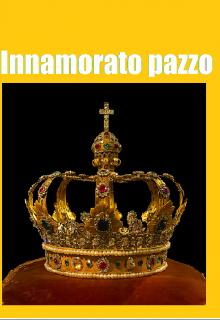 "Книга. ""Innamorato pazzo"" читать онлайн"