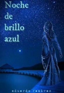 """Libro. """"Noche de brillo azul"""" Leer online"""