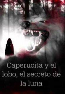 """Libro. """"Caperucita y el lobo, el secreto de la luna. """" Leer online"""