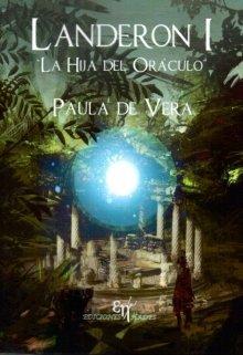 """Libro. """"Landeron I: la hija del oráculo (ediciones Hades)"""" Leer online"""
