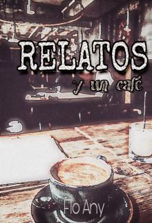 """Libro. """"Relatos y un café"""" Leer online"""