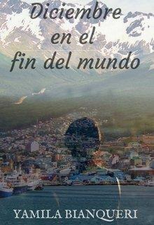 """Libro. """"Diciembre en el fin del mundo"""" Leer online"""