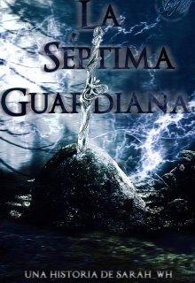 """Libro. """"La Séptima Guardiana"""" Leer online"""