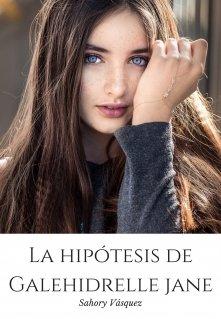 """Libro. """"La hipótesis de Galehidrelle Jane Libro # 2"""" Leer online"""
