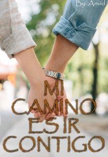 """Libro. """"Mi Camino Es Ir Contigo"""" Leer online"""