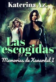 """Libro. """"Memorias de Xanardul I: Las escogidas"""" Leer online"""