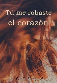 """Libro. """"Tú me robaste el corazón"""" Leer online"""