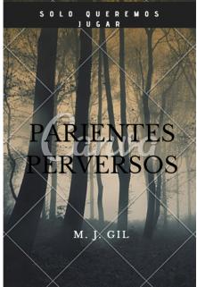 "Libro. ""Parientes Perversos (micro Relato)"" Leer online"