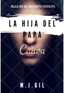 """Libro. """"La Hija Del Papa  canva (el comienzo de lo prohibido)"""" Leer online"""