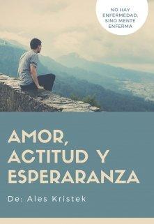 """Libro. """"Amor, actitud y esperanza"""" Leer online"""
