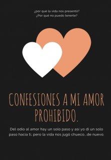 """Libro. """"Confesiones a mi amor prohibido."""" Leer online"""