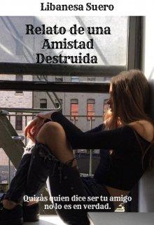 """Libro. """"Relato de una Amistad Destruida"""" Leer online"""