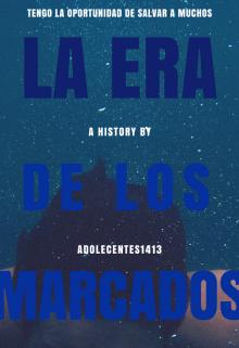 """Libro. """"La era de los marcados: El comienzo"""" Leer online"""