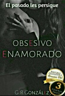 "Libro. ""Obsesivo Enamorado"" Leer online"