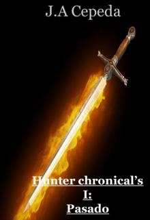 """Libro. """"Hunter chronical's #1 (pasado)"""" Leer online"""