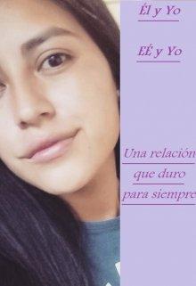 """Libro. """"Él y Yo Una relación que duro para siempre"""" Leer online"""