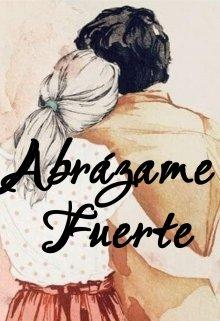"""Libro. """"Abrázame Fuerte"""" Leer online"""