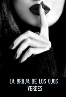 """Libro. """"La Bruja De Los Ojos Verdes  """" Leer online"""