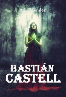 """Libro. """"Bastián Castell"""" Leer online"""