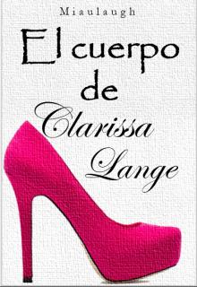 """Libro. """"El cuerpo de Clarissa Lange"""" Leer online"""
