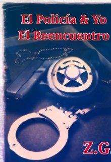 """Libro. """"El Policía & Yo. El Reencuentro"""" Leer online"""