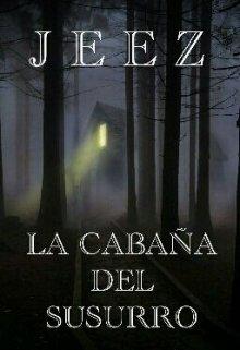 """Libro. """"Jeez: La cabaña del susurro"""" Leer online"""