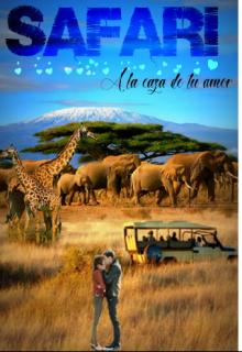 """Libro. """"Safari, a la caza de tu amor"""" Leer online"""