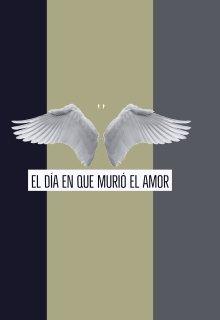 """Libro. """"El día en que murió el amor"""" Leer online"""