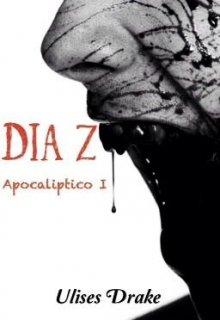 "Libro. ""Día Z: Apocaliptíco I"" Leer online"