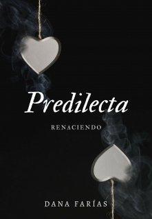 """Libro. """"Predilecta: Renaciendo"""" Leer online"""